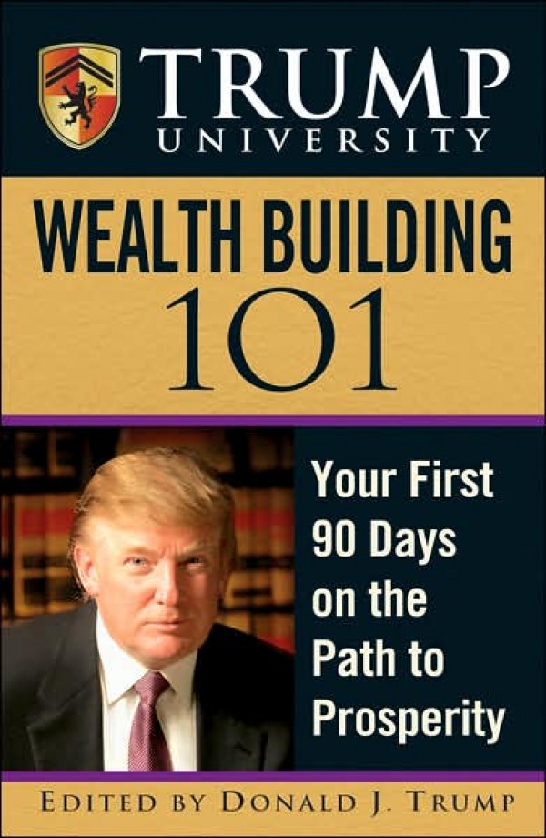 Wealth Building 101 - by Donald Trump