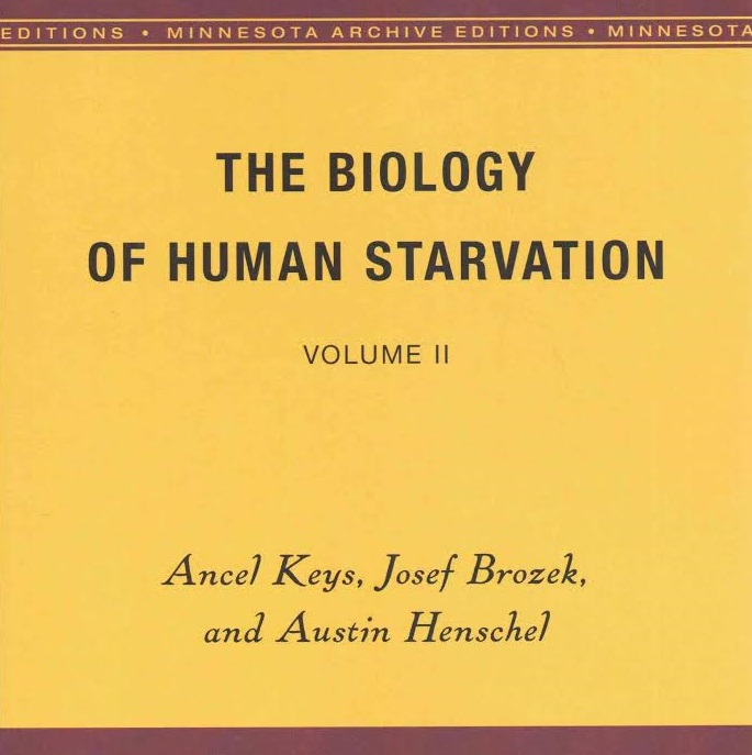 The Minnesota Starvation Experiment - The Other Ancel Keys