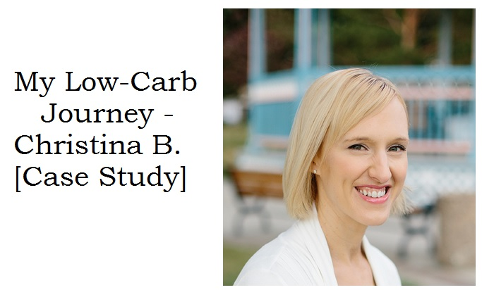 My Low-Carb Journey - Christina B. [Case Study] - 1